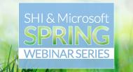 SHI & Microsoft Spring Webinar Series