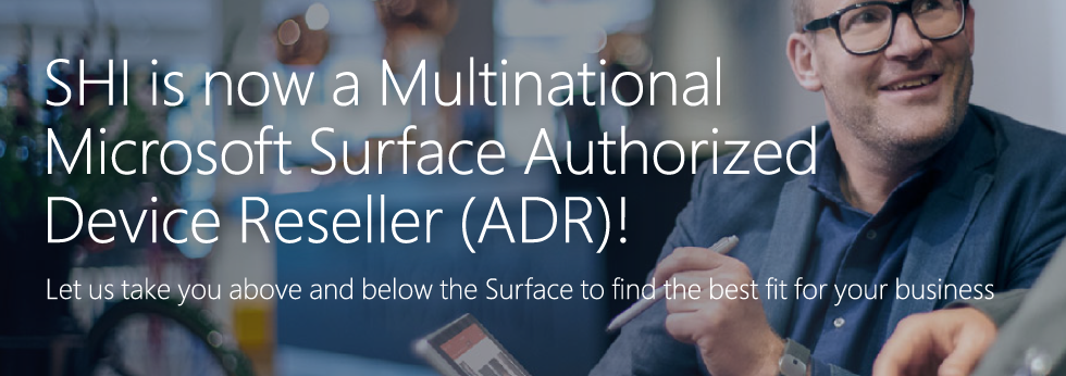 SHI is now a Multinational Microsoft Surface Authorized Device Reseller (ADR)!